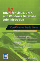 DB2 9.7 for Linux, UNIX, and Windows Database Administration Certification Study Notes by Roger E. Sanders