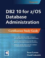 DB2 10 for z/OS Database Administration Certification Study Guide by Susan Lawson, Daniel Luksetich