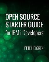 Open Source Starter Guide for IBM i Developers by Pete Helgren
