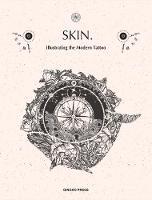 Skin & Ink Illustrating the Modern Tattoo by Sandu Publications