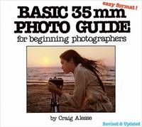 Basic 35mm Photo Guide - 5th Edition For Beginning Photographers by Craig Alesse