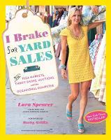 I Brake for Yard Sales by Lara Spencer