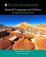 El cine documental Spanish Language and Culture through Documentary Film by Tammy Jandrey Hertel, Stasie Harrington