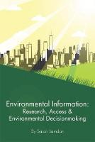 Environmental Information Research, Access & Environmental Decision Making by Sarah Lamdan