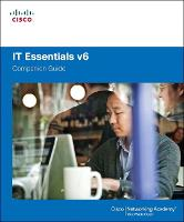 IT Essentials Companion Guide v6 by Cisco Networking Academy