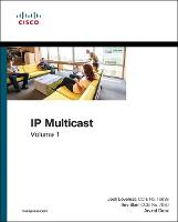 IP Multicast, Volume I Cisco IP Multicast Networking by Josh Loveless, Ray Blair, Arvind Durai