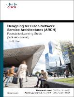 Designing for Cisco Network Service Architectures (ARCH) Foundation Learning Guide CCDP ARCH 300-320 by Marwan Al-Shawi, Andre Laurent