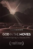 God in the Movies A Guide for Exploring Four Decades of Film by Catherine M Barsotti