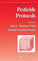 Pesticide Protocols by Jose L. Martinez Vidal, Antonia Garrido