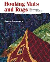 Hooking MATS and Rugs 33 New Designs from an Old Tradition by Deanne Fitzpatrick