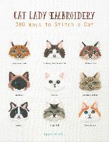 Cat Lady Embroidery 380 Ways to Stitch a Cat by