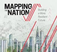 Mapping the Nation Building a More Resilient Future by Esri Publication