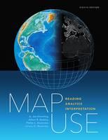 Map Use Reading Analysis, Interpretation by A. Jon. Kimerling, Aileen R. Buckley, Phillip C. Muehrcke, Juliana O. Muehrcke