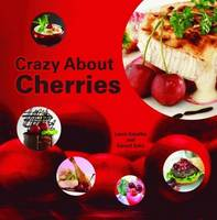 Crazy About Cherries by Laura Gosalbo, Gerard Solis
