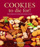 Cookies to Die For! by Bev Shaffer