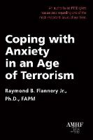 Coping with Anxiety in an Age of Terrorism by Raymond (Raymond Flannery) Flannery