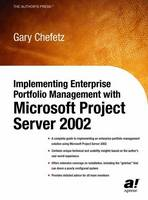 Implementing Enterprise Portfolio Management with Microsoft Project Server 2002 by Gary L. Chefetz
