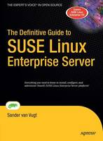 The Definitive Guide to SUSE Linux Enterprise Server by Van Vugt Sander