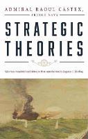 Strategic Theories by Raoul Castex, Eugenia C. Kiesling