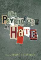 The Psychology of Hate by Robert J. Sternberg