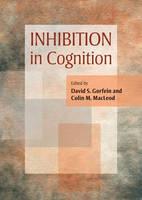 Inhibition in Cognition by David S. Gorfein