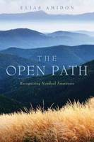Open Path Recognizing Nondual Awareness by Elias Amidon