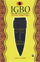 Igbo History And Society The Essays of Adiele Afigbo by Toyin Falola