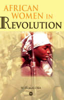 African Women In Revolution by Wunyabari O. Maloba