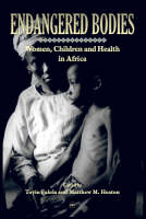 Endangered Bodies Women, Children and Health in Africa by Toyin Falola