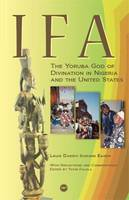 Ifa The Yoruba God of Divination in Nigeria and the United States by Louis Djisovi Ikukomi Eason