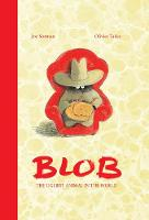 Blob The Ugliest Animal in the World by Joy Sorman