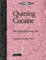 Quitting Cocaine Your Personal Recovery Plan by Arnold M. Washton