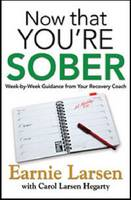 Now That You Are Sober by Earnie Larsen