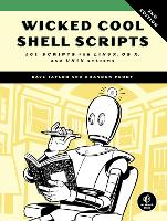 Wicked Cool Shell Scripts, 2nd Edition by Brandon Perry