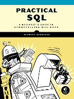 Practical Sql A Beginner's Guide to Storytelling with Data by Anthony Debarros