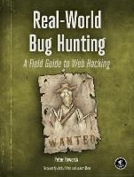 Real-world Web Hacking A Field Guide to Bug Hunting by Peter Yaworski