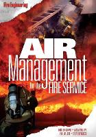 Air Management for the Fire Service by Mike Gagliano, Casey Phillips, Phillip Jose, Steve Bernocco