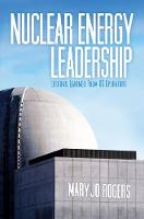 Nuclear Energy Leadership Lessons Learned from US Operators by Mary Jo Rogers