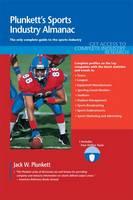 Plunkett's Sports Industry Almanac Sports Industry Market Research, Statistics, Trends & Leading Companies by Jack W. Plunkett