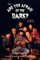 The Are You Afraid of the Dark Campfire Companion by Jose Prendes, D J Machale