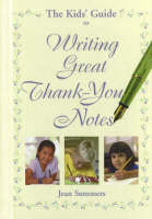 Kids' Guide to Writing Great Thank-You Notes by Jean Summers