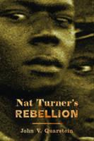 Nat Turner's Rebellion by John V. Quarstein