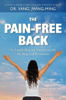 The Pain-Free Back 54 Simple Qigong Movements for Healing and Prevention by Jwing-Ming Yang