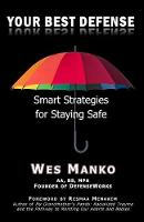 Your Best Defense Smart Strategies for Staying Safe by Wes Manko