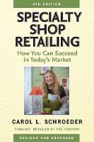 Specialty Shop Retailing How You Can Succeed in Today's Market by Carol L Schroeder