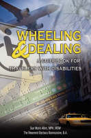 Wheeling & Dealing A Guidebook for Travelers with Disabilities by Sue Maris Allen, Barbara Ramnaraine