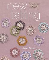 New Tatting Modern Lace Motifs and Projects by Tomoko Morimoto