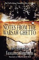 Notes From the Warsaw Ghetto The Unflinching, Classic First-Hand Account by Emmanuel Ringelblum