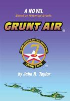 Grunt Air A Novel Based on Historical Events by John R. Taylor