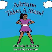 Adriann Takes a Stand by Melondy Roberson